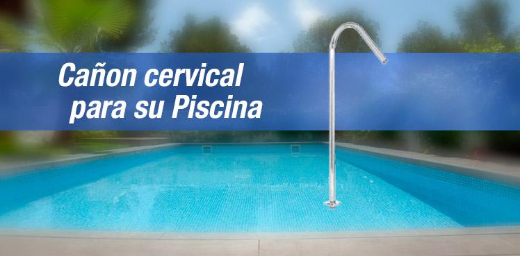 Ca n cervical para piscinas piscinas poolnatural for Canon piscina